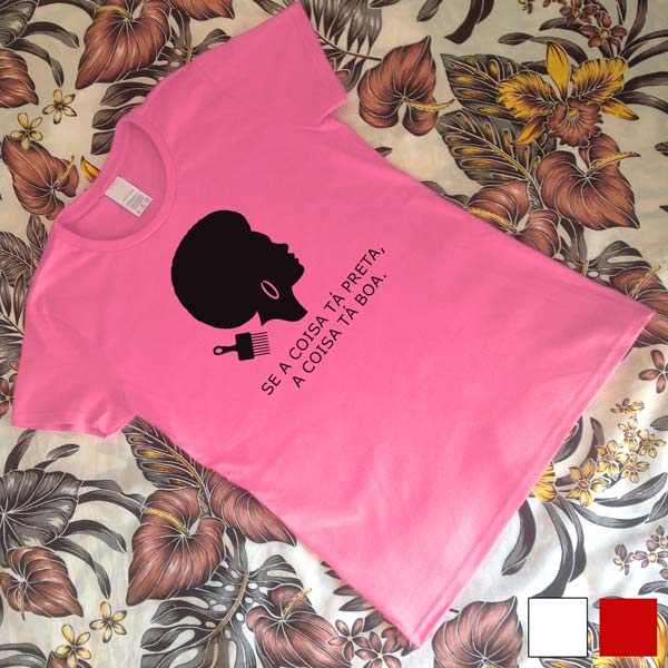 T-shirt Se a coisa tá preta Feminismo Negro