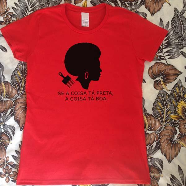 T-shirt Se a coisa tá preta Feminismo Negro Vermelha