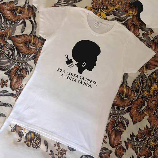 T-shirt Se a coisa tá preta Feminismo Negro Branca