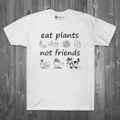 T-shirt Eat plants not friends veganismo camisetas