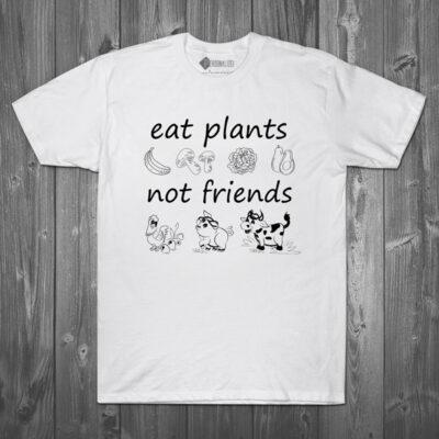 T-shirt Eat plants not friends veganismo camisetas