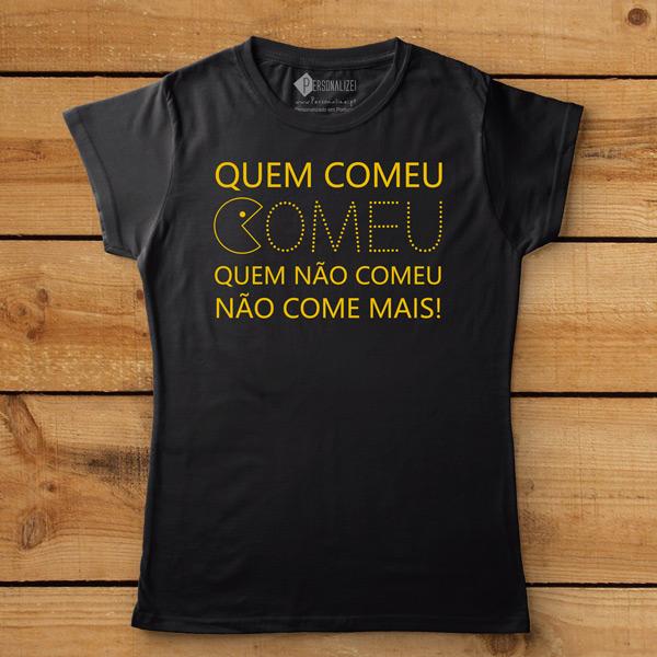 T-shirt Quem Comeu Comeu... para mulher