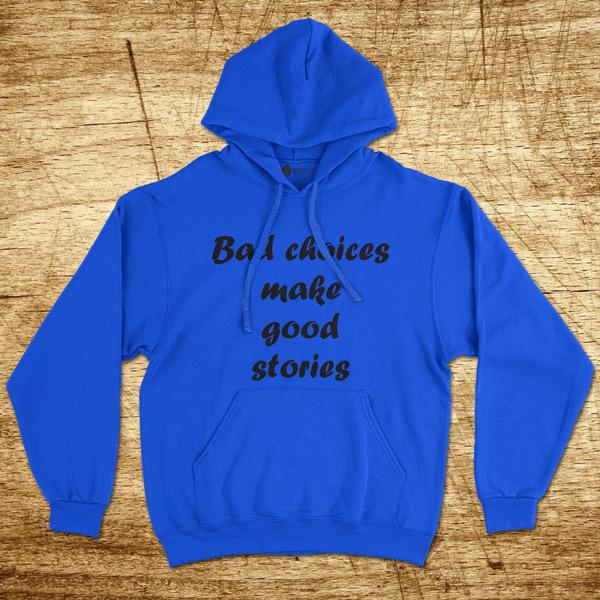 Sweatshirt com capuz Bad choices make good stories azul