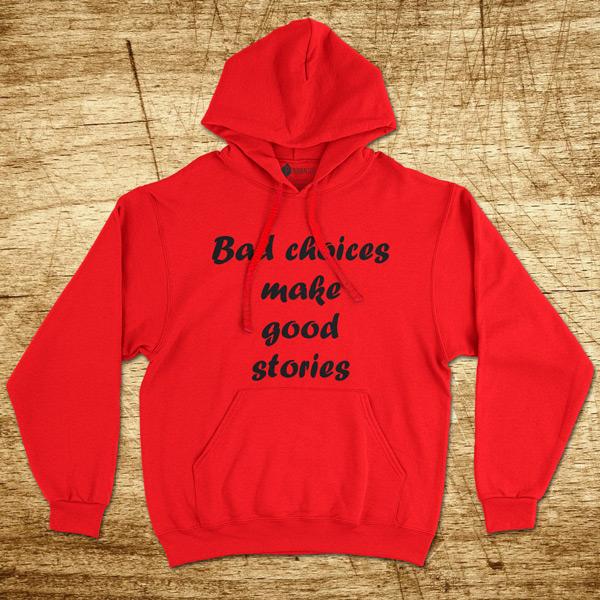 Sweatshirt com capuz Bad choices make good stories vermelho