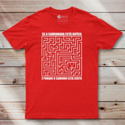T-shirt Se a caminhada está difícil é porque o caminho esta certo. comprar