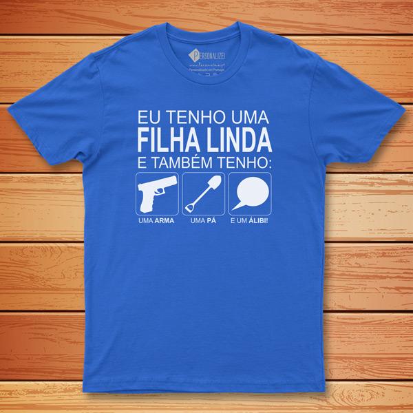 T-shirt Tenho uma filha linda e também... uma arma, uma pá, uma álibi
