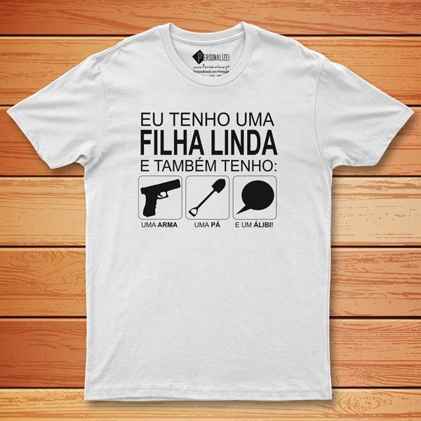 T-shirt Tenho uma filha linda e também... camiseta comprar