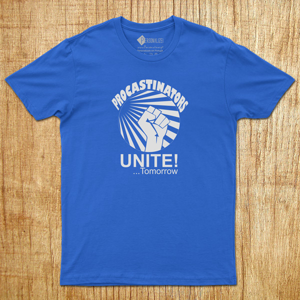 T-shirt Procrastinators Unite! Tomorrow... azul