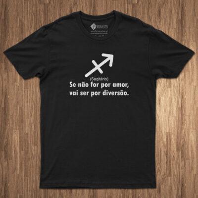 T-shirt Signo Sagitário frase Se não for por amor... comprar em portugal