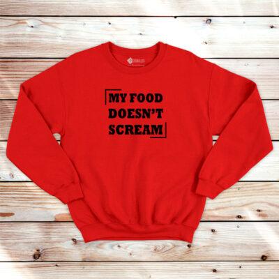My Food Doesn´t Scream Sweatshirt unisex vegan