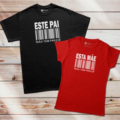 T-shirt Este Pai Esta Mãe não tem preço