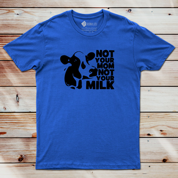 T-shirt Not Your Mom Not Your Milk comprar