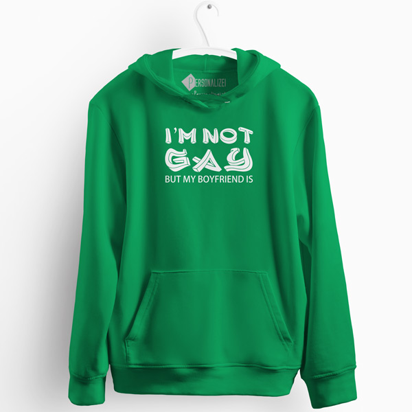 I'm not gay but my boyfriend is Sweatshirt com capuz verde