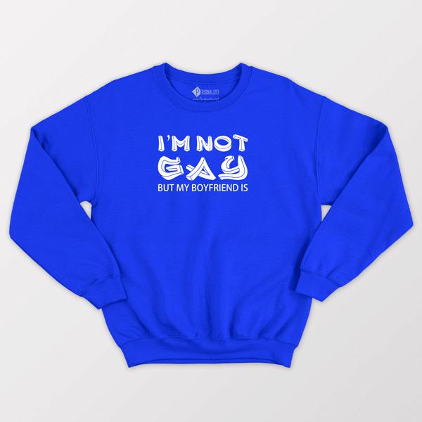 Sweatshirt I'm not gay but my boyfriend is azul